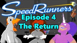 Speedrunners - Episode 4 - The Return