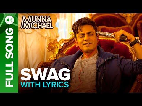 Swag - Full Song with Lyrics | Munna Michael | Nawazuddin Siddiqui & Tiger Shroff