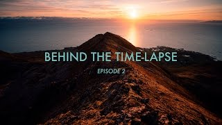 BEHIND THE TIME-LAPSE: Episode 2