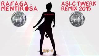 Rafaga - Mentirosa (Asi-C Twerk Remix 2015)