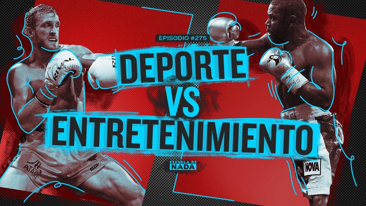 La pelea de Mayweather y Paul: La lucha entre el entretenimiento y el deporte - EP #275