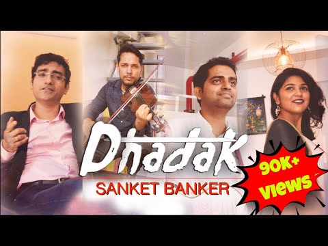 Dhadak | Title Track | Ajay Atul | Cover by Sanket Banker | New Song 2018