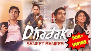 Gambar cover Dhadak | Cover by Sanket Banker | khyati sharma | hindi songs