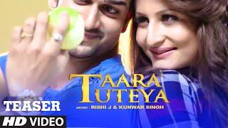 Taara Tuteya Song Teaser | Rishi J, Kunwar Singh | Releasing Soon