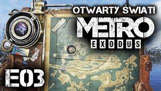 OTWARTY ŚWIAT!  METRO EXODUS PL E03