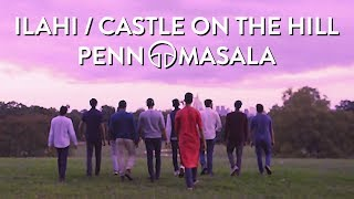 Ilahi / Castle on the Hill - Penn Masala (Cover)