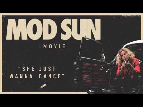 Mod Sun - She Just Wanna Dance (Official Audio)