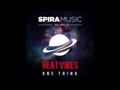Heat Vibes - One Thing [Spira Music]