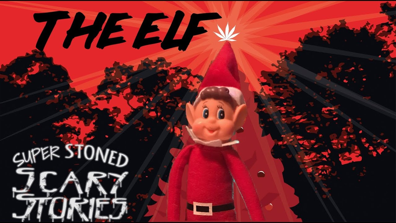 'Super Stoned Scary Stories'  - The Elf