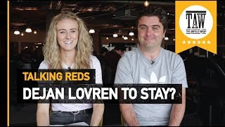 Dejan Lovren To Stay?  | Talking Reds