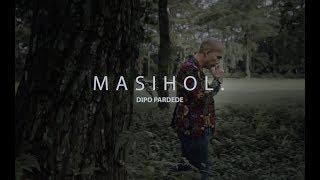 Gambar cover MASIHOL - DIPO PARDEDE ( Official Music Video )