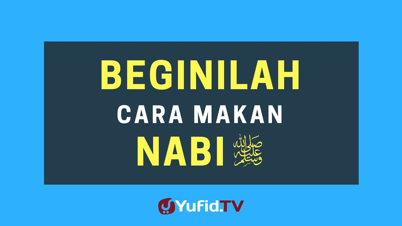 Begini Cara Makan Nabi Shallallahu Alaihi Wa Sallam Tips Cara Hidup Sehat Ala Nabi