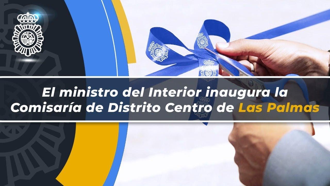 El ministro del Interior inaugura la comisaría de distrito centro de Las Palmas