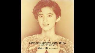 風色の夢 - Dreams Colored with Wind Jun . 1990 00:00 : そよ風のたわ...