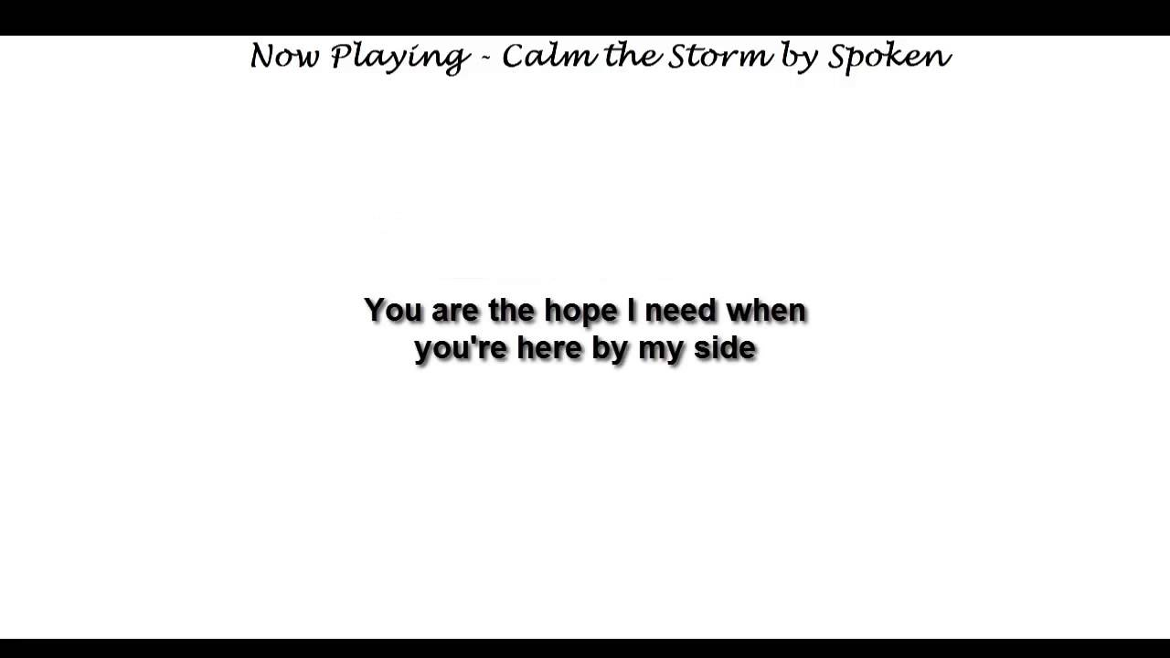 you are the calm to my storm