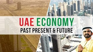 UAE ECONOMY : PAST, PRESENT AND FUTURE WITH OR WITHOUT OIL