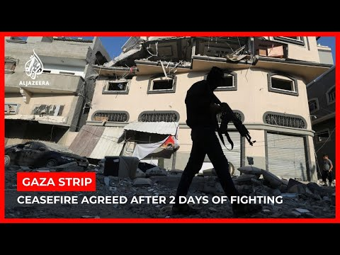 Gaza Strip ceasefire agreed after 32 killed in bombardments