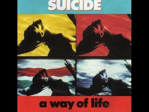 SUICIDE - A Way Of Life (FULL ALBUM)