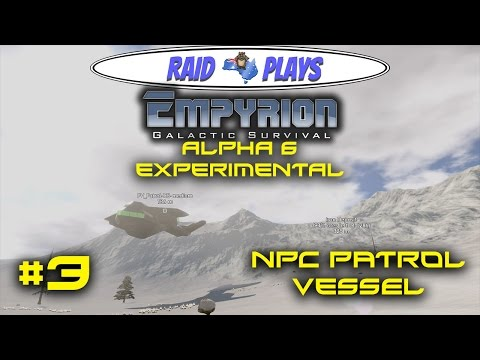 "Empyrion Alpha 6 - #3 - ""NPC Patrol Vessel"" - Empyrion Galactic Survival Gameplay Let's Play"