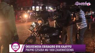 OKUJEMERA EBIRAGIRO BYA KAAFYU : Pikipiki ezisoba mu 1000 zaakwatiddwa