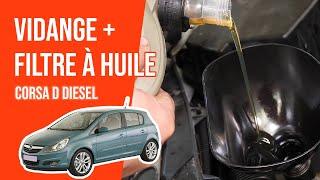 [ 🛠 TUTO 🛠 Opel Corsa D DIESEL ] Vidange et remplacement du filtre à huile 🛢