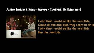 Ashley Tisdale & Sidney Sierota - Cool Kids | Lyric Video
