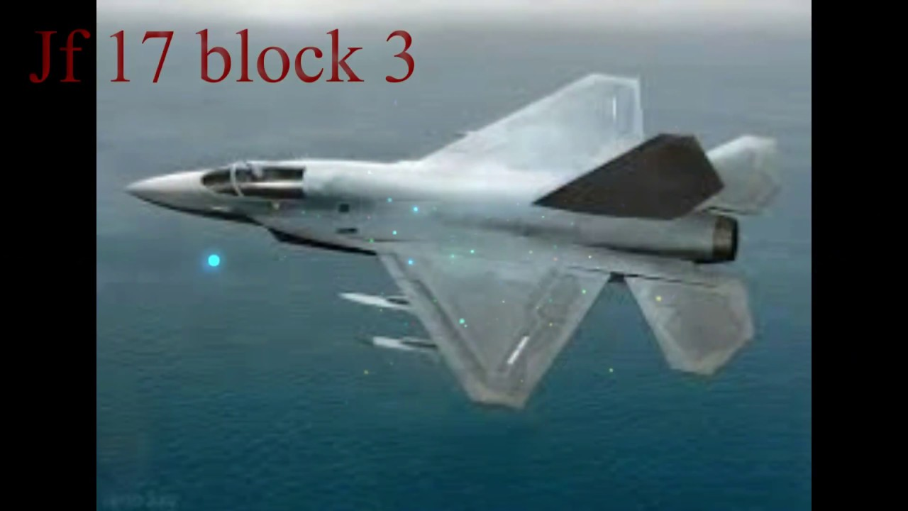 JF 17 BLOCK 3 New update 2018