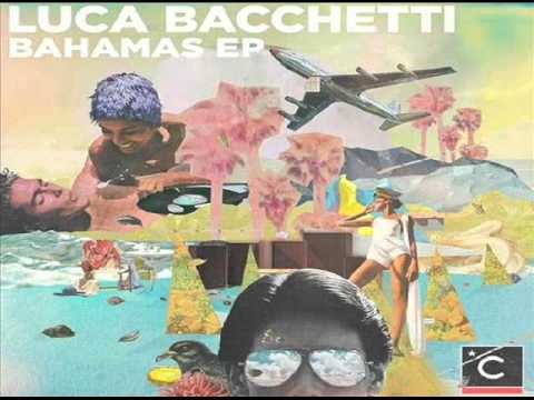 Luca Bacchetti - A Night In Nassau (Original Mix)