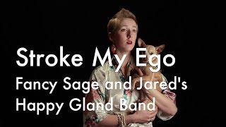 Stroke My Ego - Happy Gland Band