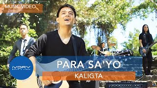 Repeat youtube video Kaligta - Para Sa'Yo (Official Music Video)