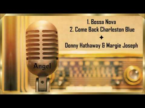 Bossa Nova & Come Back Charleston Blue *★* Donny Hathaway * Margie Joseph