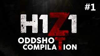 H1Z1 - FUNNY ODDSHOTS AND STREAM HIGHLIGHTS #1