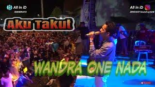 Aku takut - Wandra One Nada (live sumberayu) TERBARU
