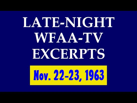WFAA-TV (LATE-NIGHT EXCERPTS; NOVEMBER 22-23, 1963)
