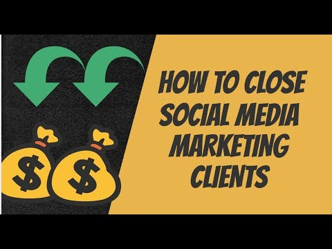 HOW TO CLOSE Social Media Marketing Clients 2018 (Guaranteed To Work EVERY Time!)