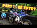 ADVENTURE then..NOW : Part 1 - RE-ENTRY