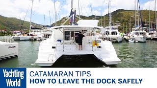Catamaran sailing techniques  Part 1- How to leave the dock safely