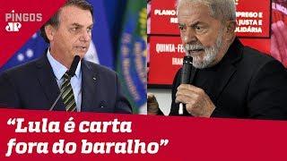Bolsonaro: Lula é carta fora do baralho