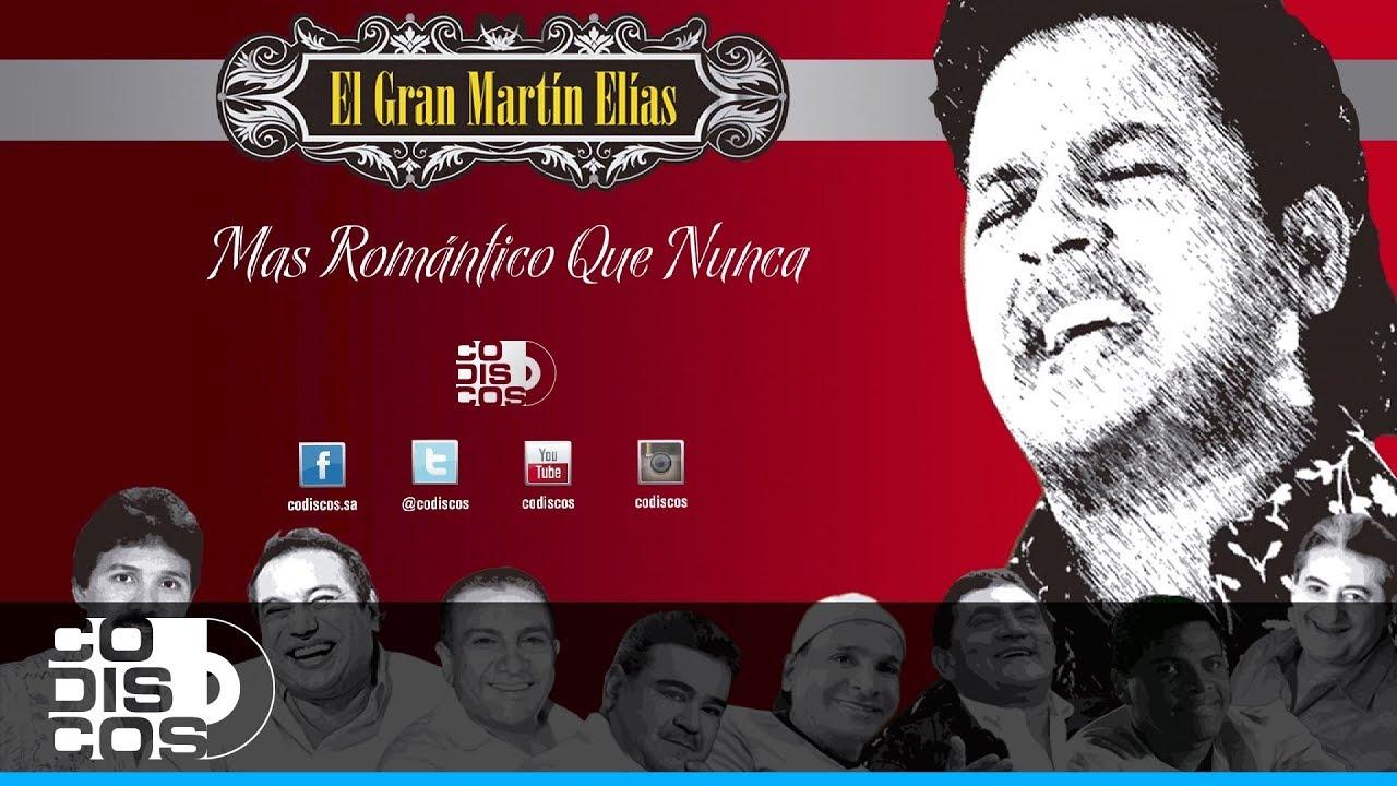 Download Más Romántico Que Nunca, El Gran Martín Elías - Audio