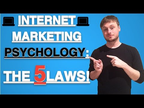 Internet Marketing Psychology: The 5 Laws!!! Online Marketing Tutorial