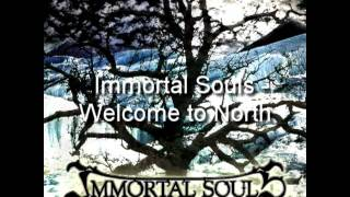 Watch Immortal Souls Welcome To North video