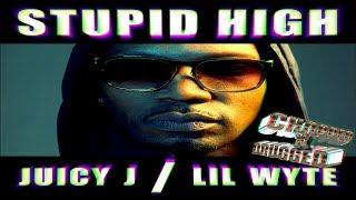 JUICY J - Stupid High + LIL WYTE (Chopped X Drugged)