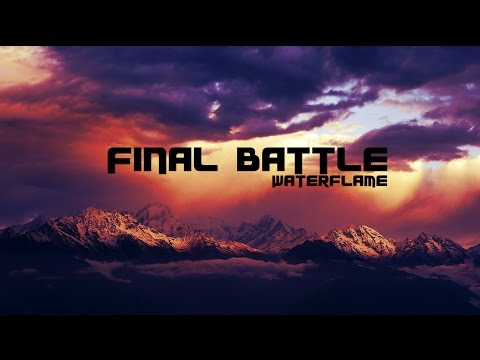 Waterflame - Final Battle