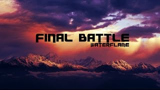 Repeat youtube video Waterflame - Final Battle
