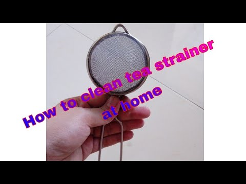 Cleaning of tea strainer at home