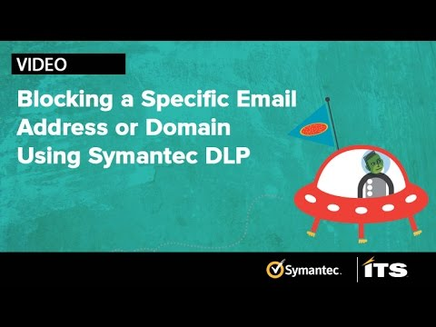 Using Symantec Data Loss Prevention To Block A Specific Email Address or  Domain