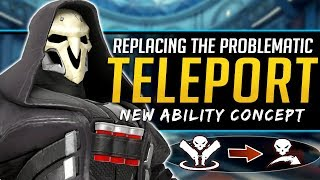 Overwatch Reaper Teleport Replacement - New Ability Concept