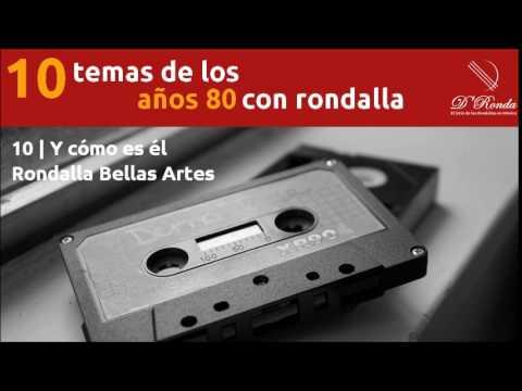 10. Rondalla Bellas Artes - Y cómo es él