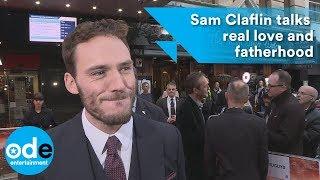 Sam Claflin Talks Real Love And Fatherhood