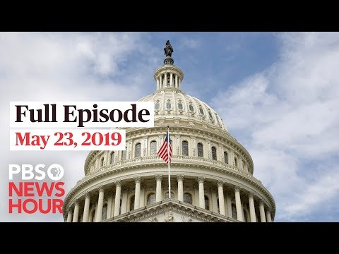PBS NewsHour live show May 23, 2019